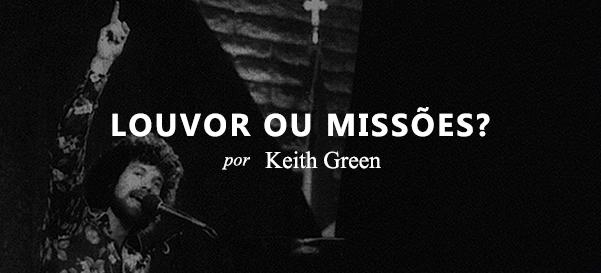 KeithGreen-Louvor-ou-Missoes